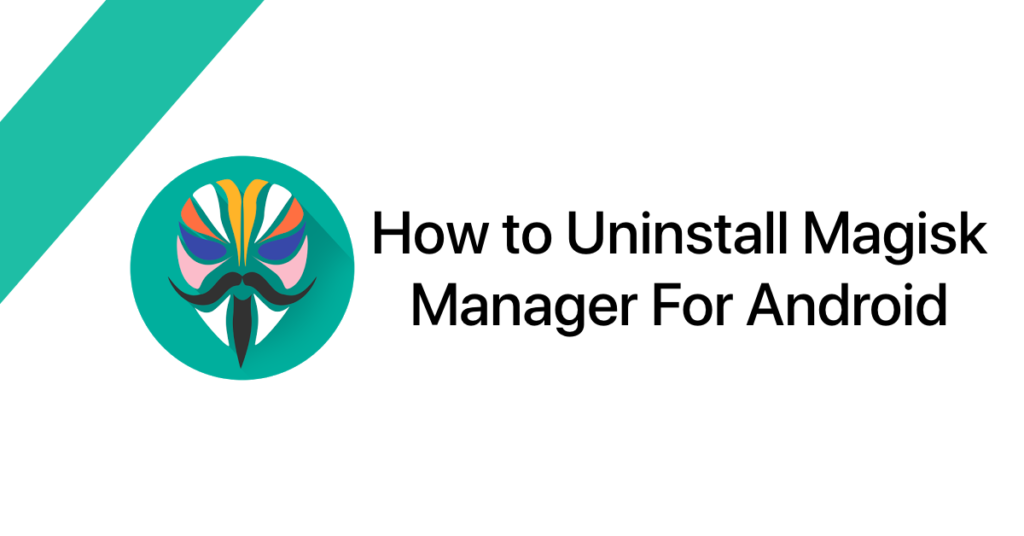 Uninstall Magisk Manager For Android